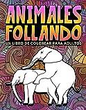 Animales follando: Un libro de colorear para adultos: 31 divertidas páginas para colorear con...
